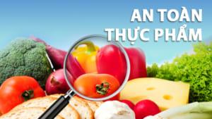 Những kiến thức cơ bản về vệ sinh an toàn thực phẩm!